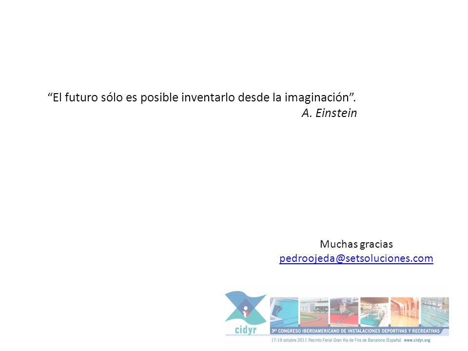 El futuro sólo es posible inventarlo desde la imaginación .