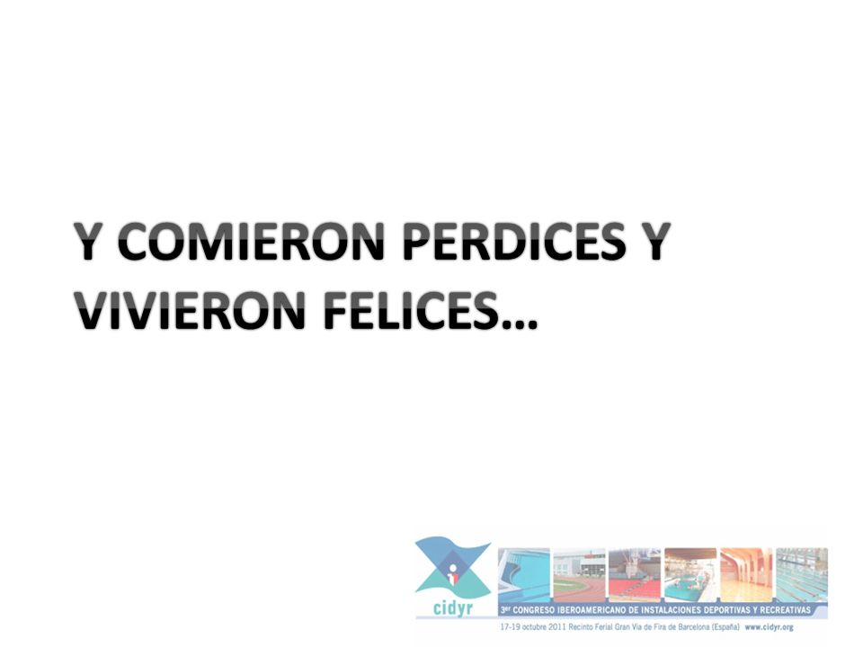 Y COMIERON PERDICES Y VIVIERON FELICES…