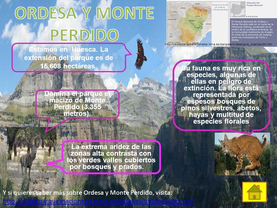 ORDESA Y MONTE PERDIDO http://reddeparquesnacionales.mma.es/parques/ordesa/guia_localización.htm.
