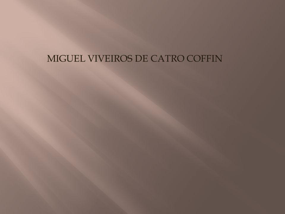 MIGUEL VIVEIROS DE CATRO COFFIN