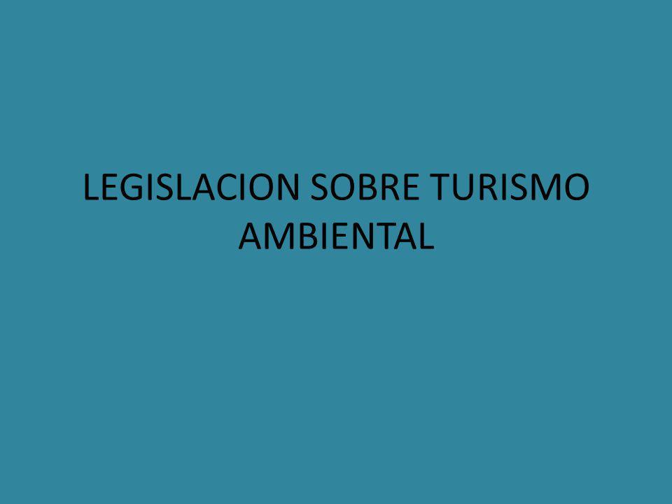 LEGISLACION SOBRE TURISMO AMBIENTAL