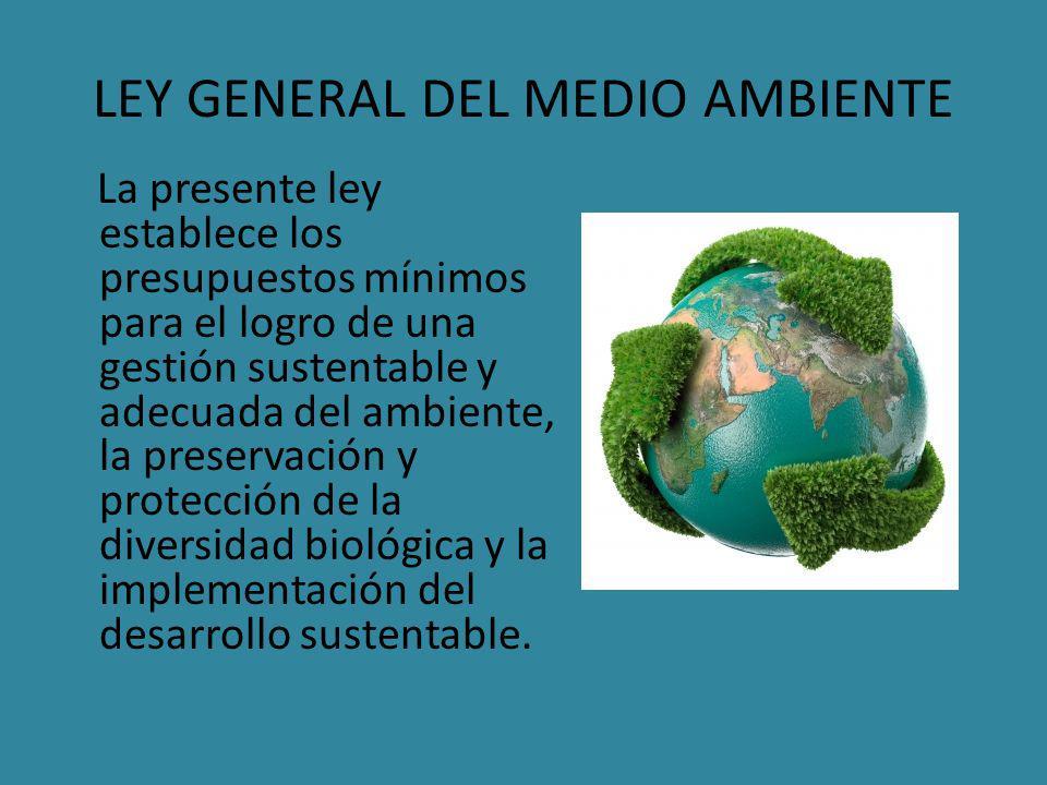 LEY GENERAL DEL MEDIO AMBIENTE