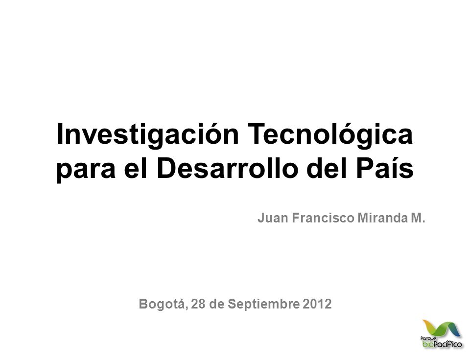 Investigación Tecnológica para el Desarrollo del País