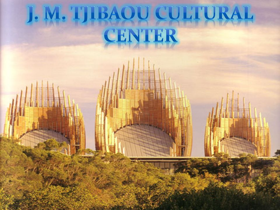 J. M. Tjibaou Cultural Center