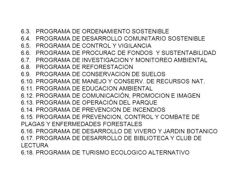 6. 3. PROGRAMA DE ORDENAMIENTO SOSTENIBLE 6. 4