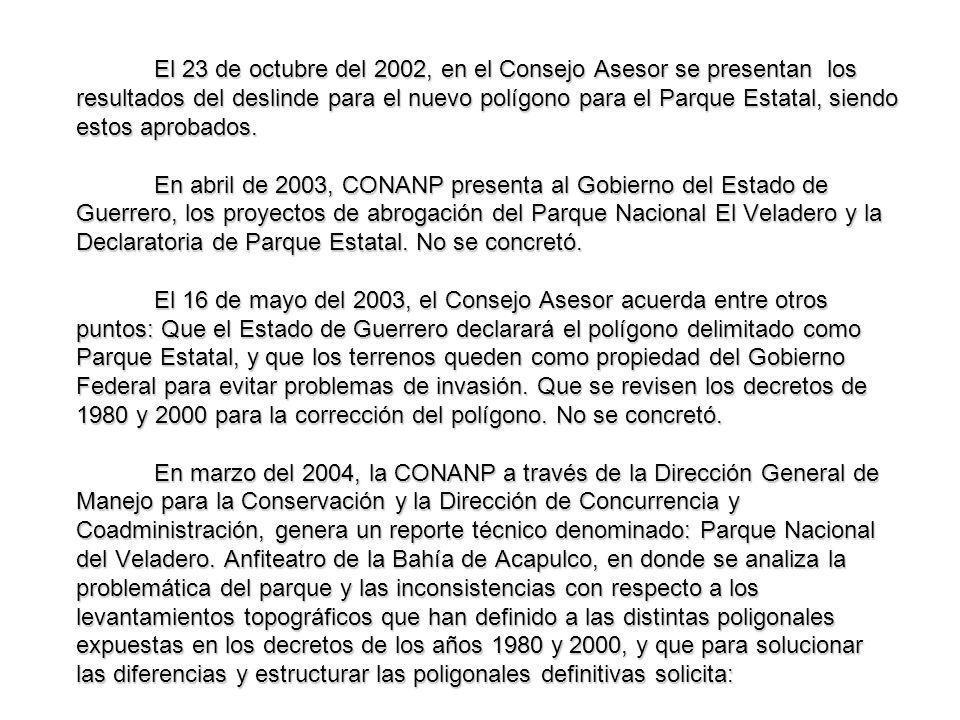 El 23 de octubre del 2002, en el Consejo Asesor se presentan los resultados del deslinde para el nuevo polígono para el Parque Estatal, siendo estos aprobados.