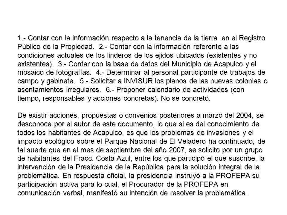 1.- Contar con la información respecto a la tenencia de la tierra en el Registro Público de la Propiedad.
