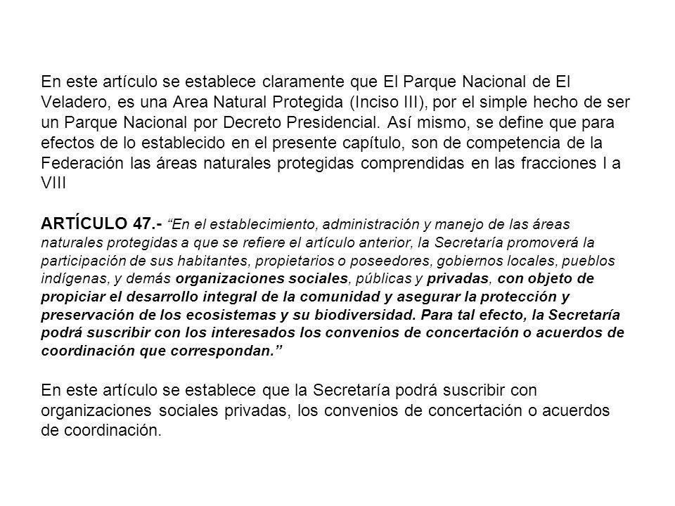 En este artículo se establece claramente que El Parque Nacional de El Veladero, es una Area Natural Protegida (Inciso III), por el simple hecho de ser un Parque Nacional por Decreto Presidencial.