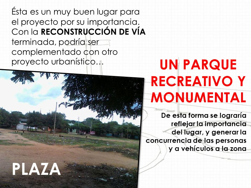 UN PARQUE RECREATIVO Y MONUMENTAL