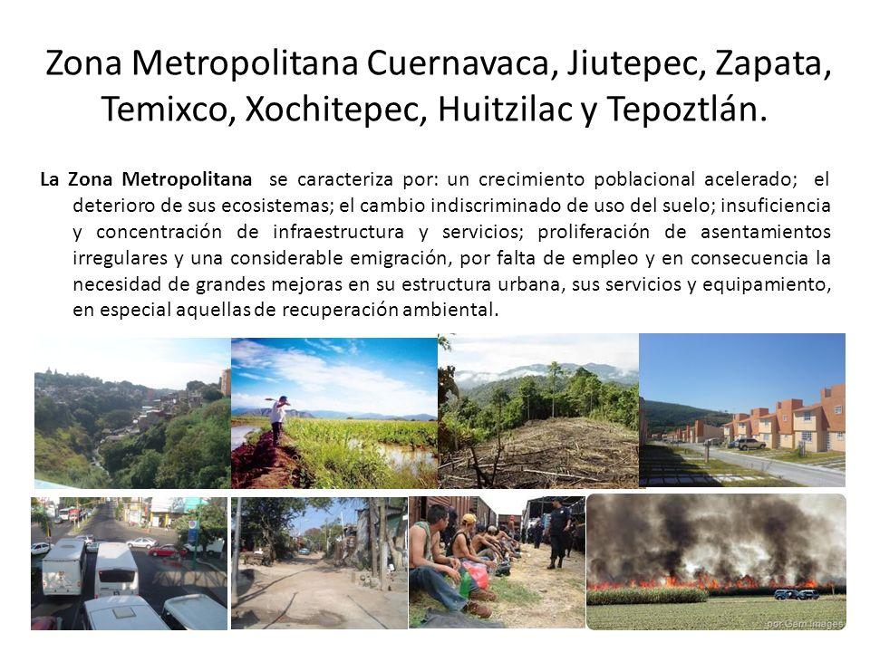 Zona Metropolitana Cuernavaca, Jiutepec, Zapata, Temixco, Xochitepec, Huitzilac y Tepoztlán.
