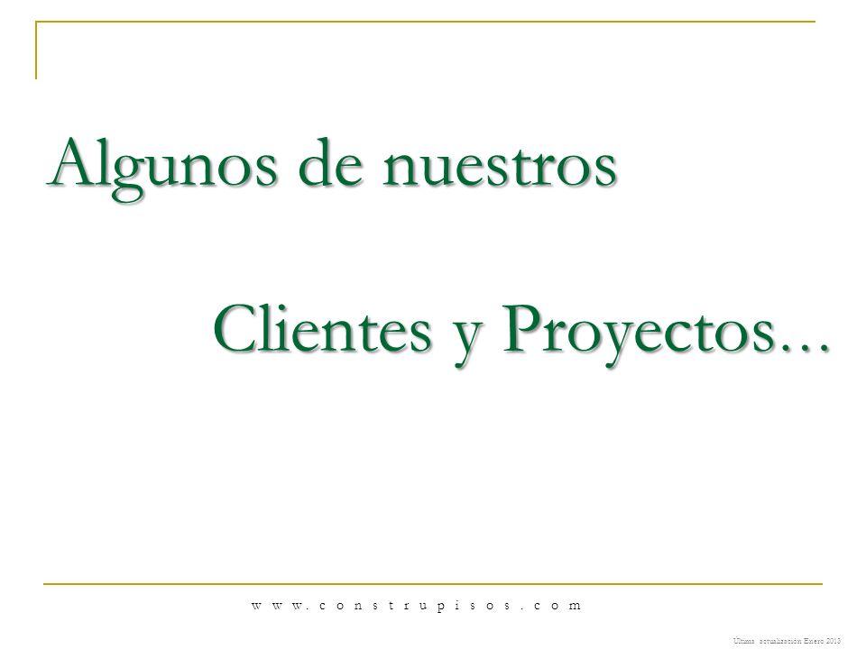 Algunos de nuestros Clientes y Proyectos…