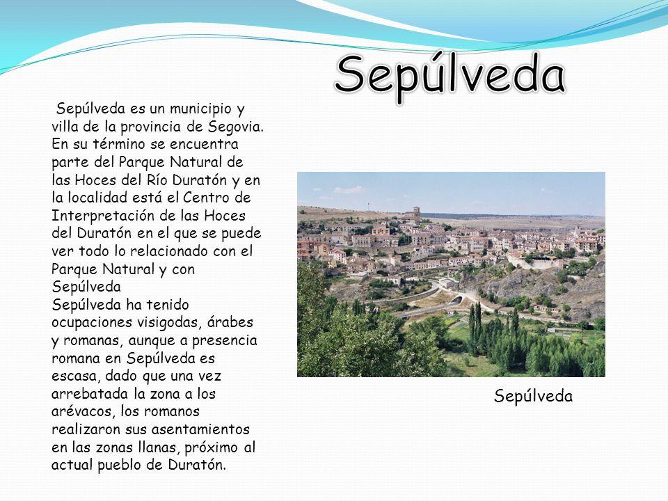 Sepúlveda Sepúlveda es un municipio y villa de la provincia de Segovia.
