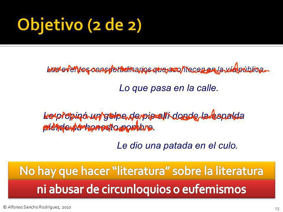 Objetivo (2 de 2) No hay que hacer literatura sobre la literatura