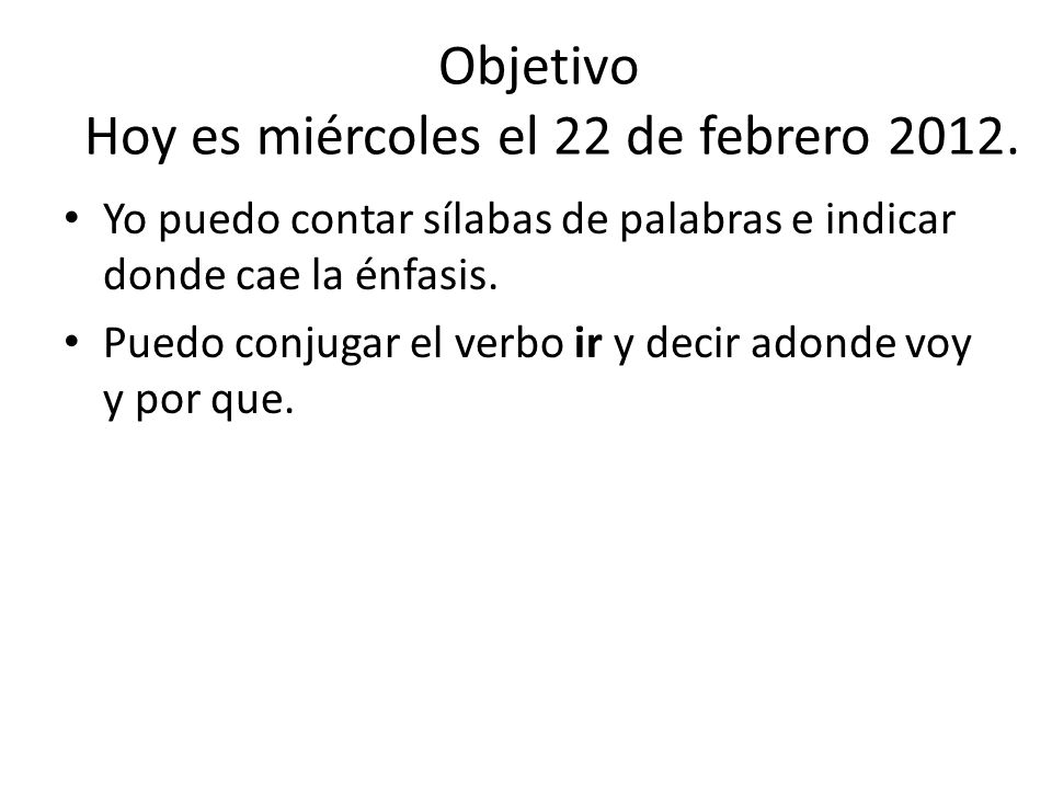 Objetivo Hoy es miércoles el 22 de febrero 2012.