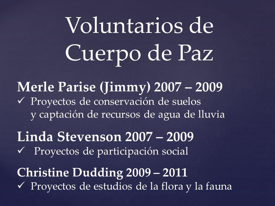 Voluntarios de Cuerpo de Paz Merle Parise (Jimmy) 2007 – 2009
