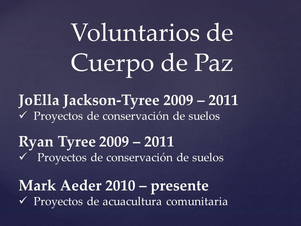 Voluntarios de Cuerpo de Paz JoElla Jackson-Tyree 2009 – 2011