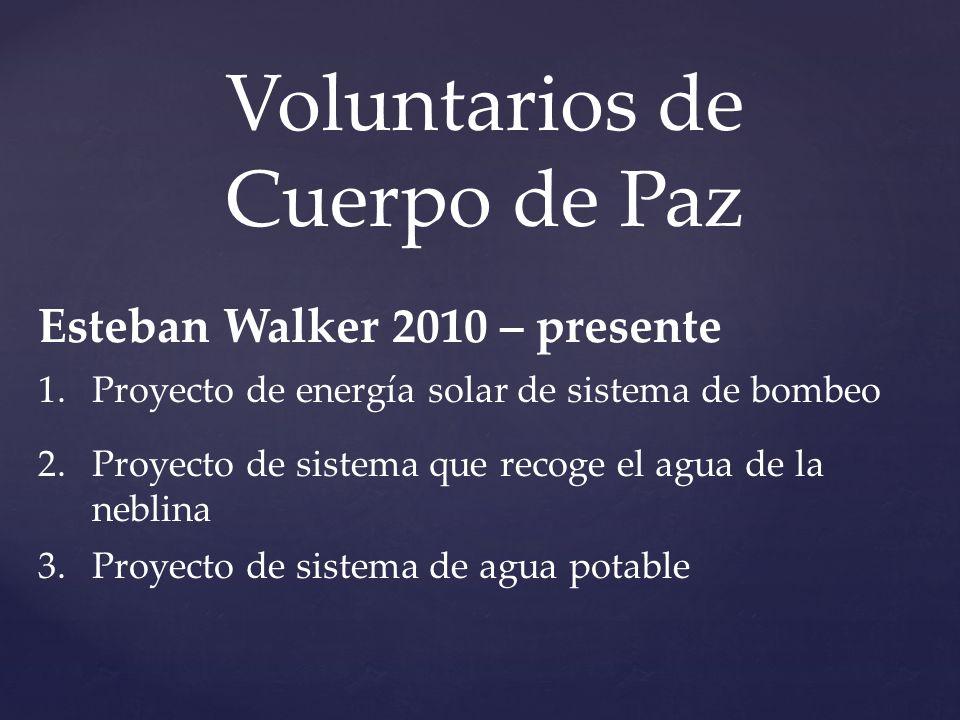 Voluntarios de Cuerpo de Paz Esteban Walker 2010 – presente