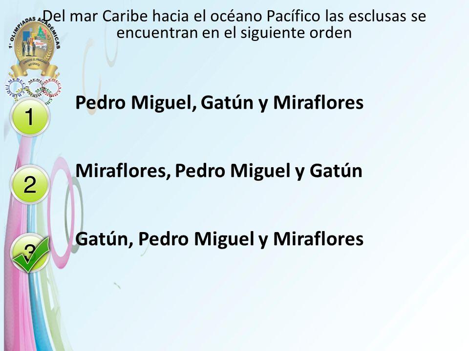 Pedro Miguel, Gatún y Miraflores