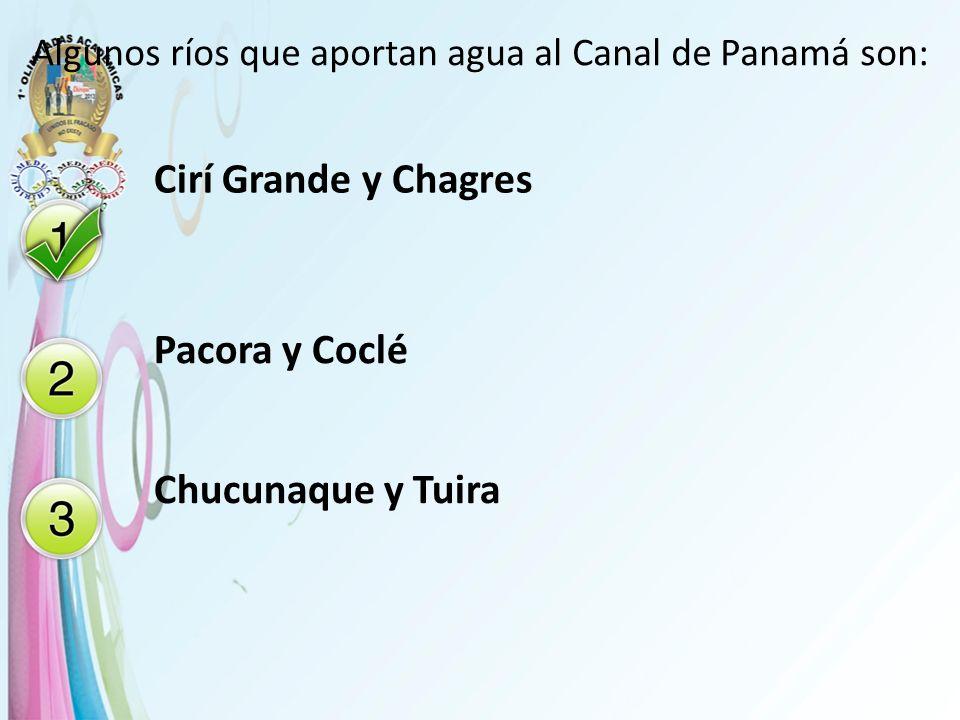 Algunos ríos que aportan agua al Canal de Panamá son: