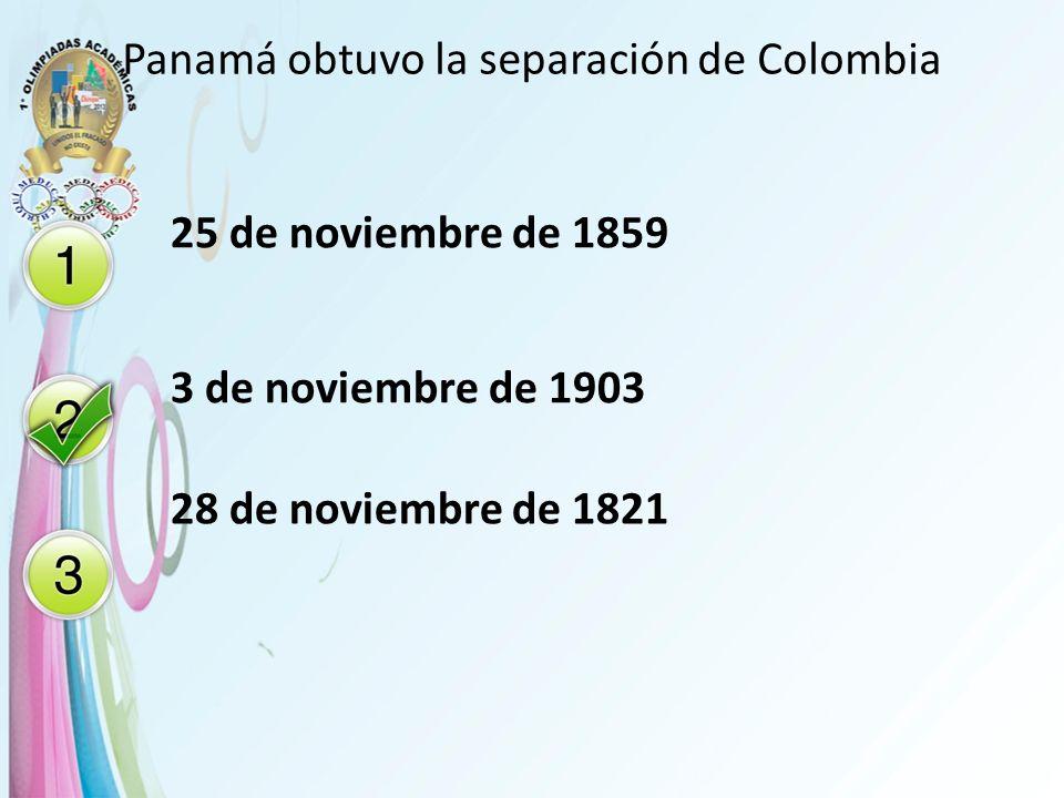 Panamá obtuvo la separación de Colombia
