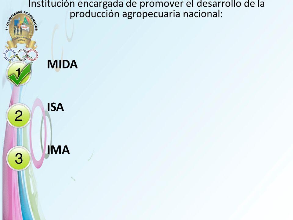 Institución encargada de promover el desarrollo de la producción agropecuaria nacional: