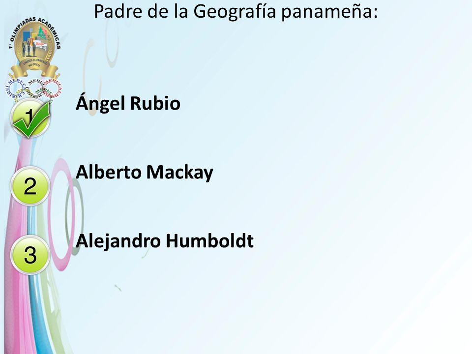 Padre de la Geografía panameña: