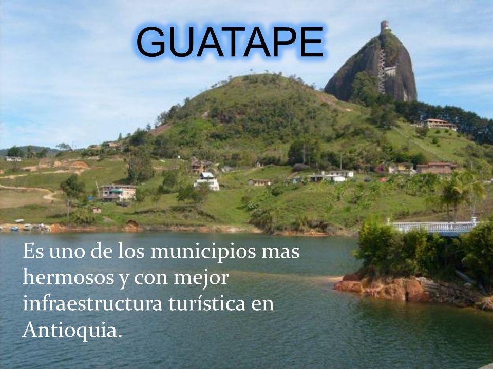 GUATAPE Es uno de los municipios mas hermosos y con mejor infraestructura turística en Antioquia.