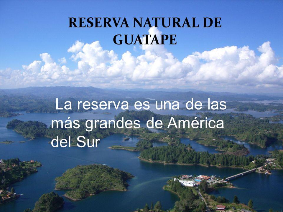 RESERVA NATURAL DE GUATAPE