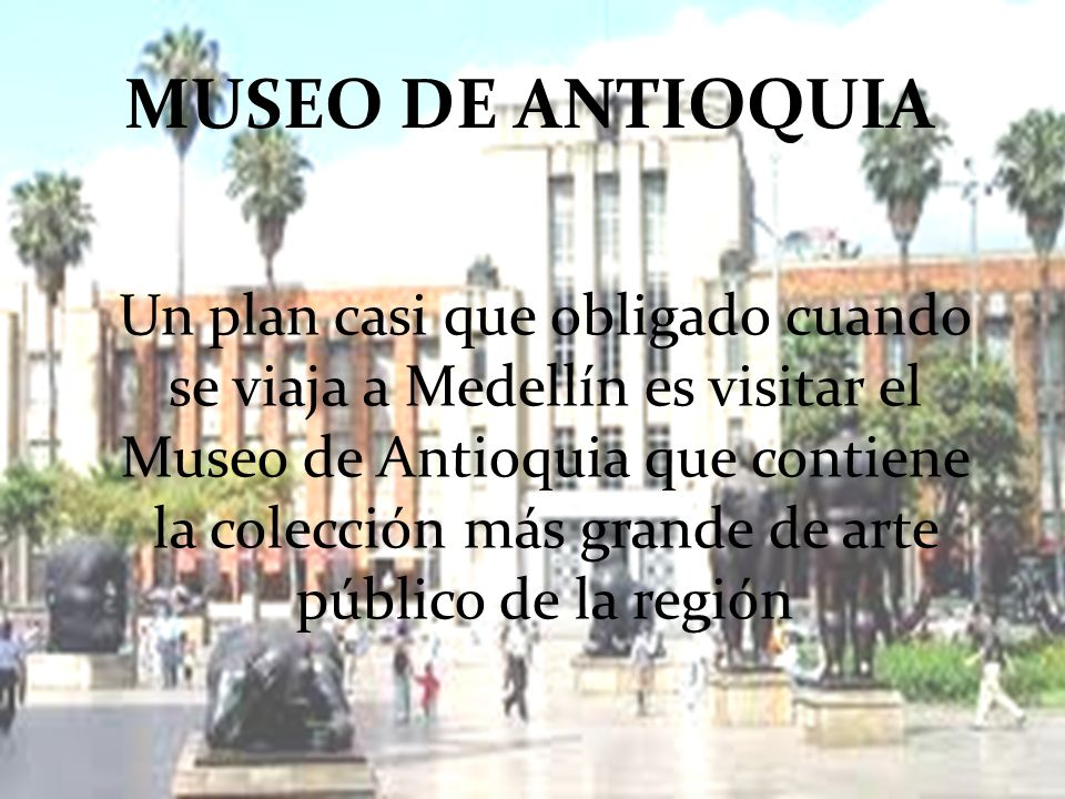 MUSEO DE ANTIOQUIA