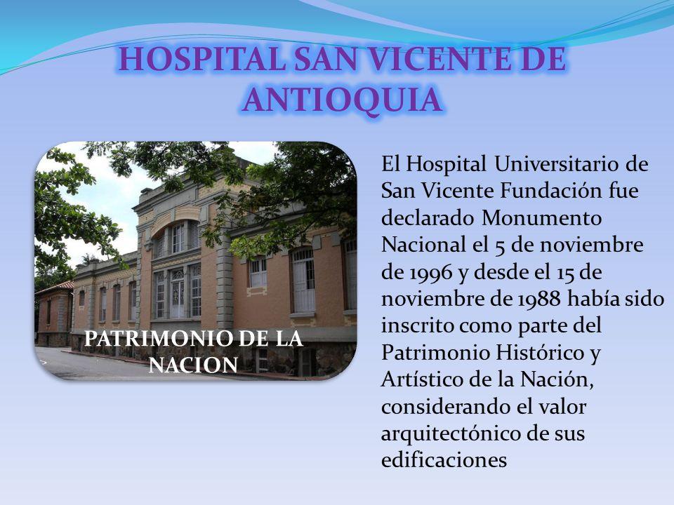HOSPITAL SAN VICENTE DE ANTIOQUIA PATRIMONIO DE LA NACION