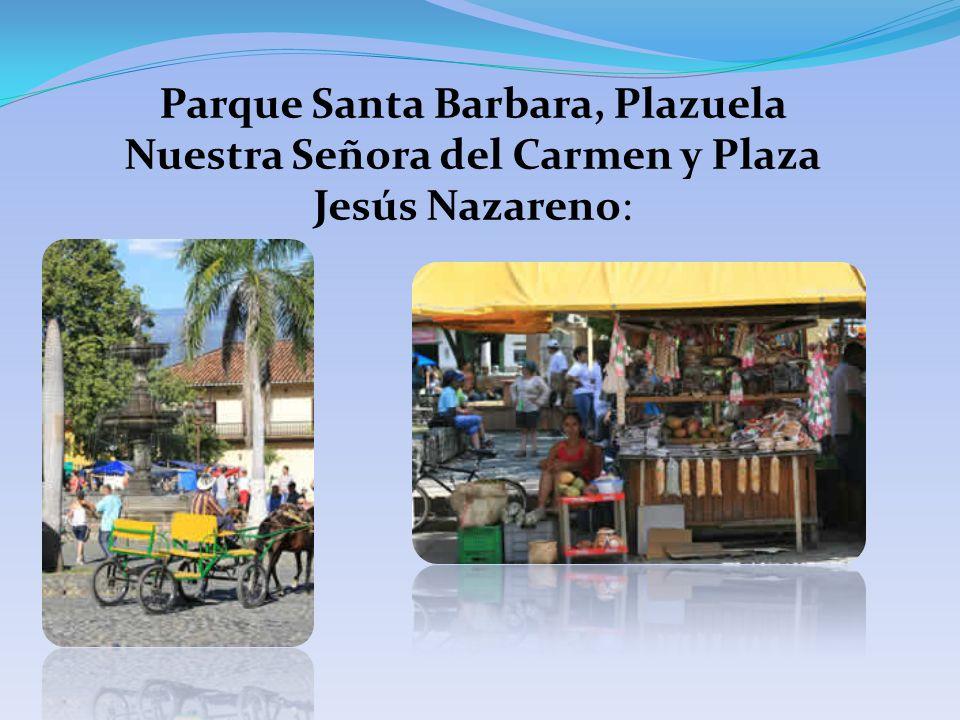 Parque Santa Barbara, Plazuela Nuestra Señora del Carmen y Plaza Jesús Nazareno: