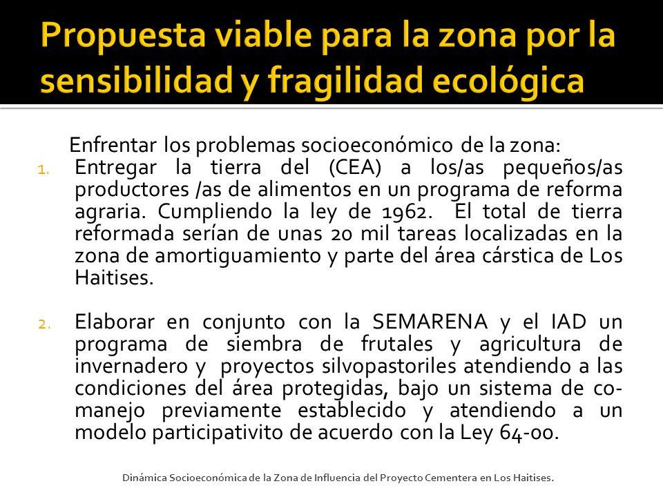 Propuesta viable para la zona por la sensibilidad y fragilidad ecológica
