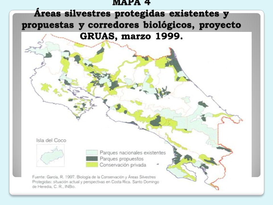 MAPA 4 Áreas silvestres protegidas existentes y propuestas y corredores biológicos, proyecto GRUAS, marzo 1999.