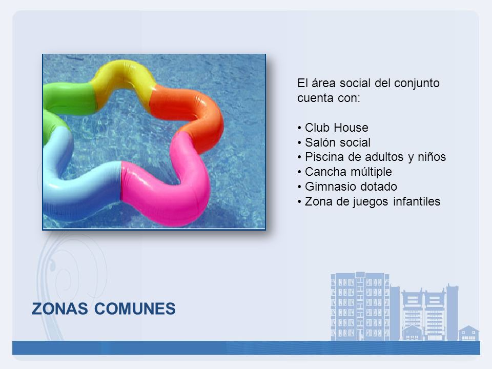 ZONAS COMUNES El área social del conjunto cuenta con: Club House