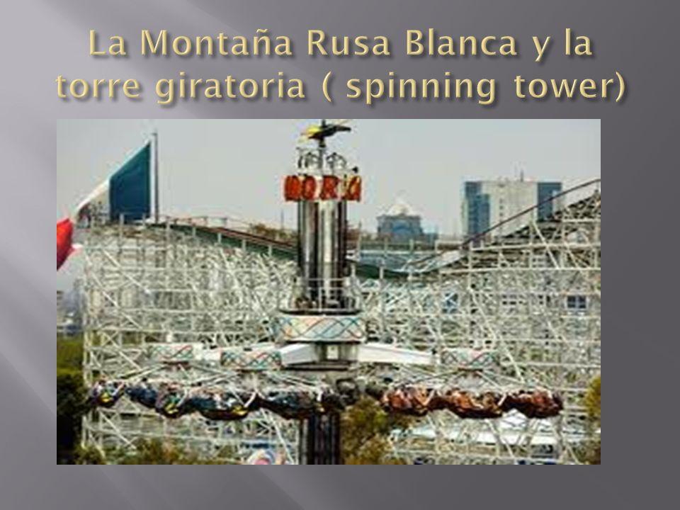 La Montaña Rusa Blanca y la torre giratoria ( spinning tower)