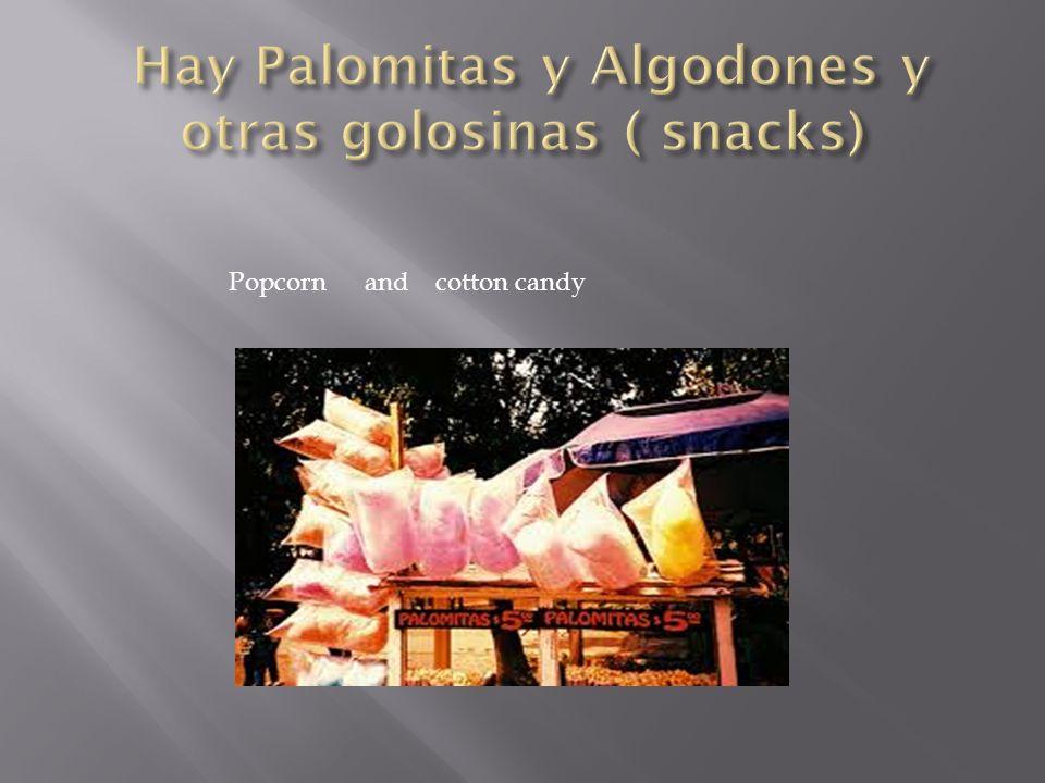 Hay Palomitas y Algodones y otras golosinas ( snacks)