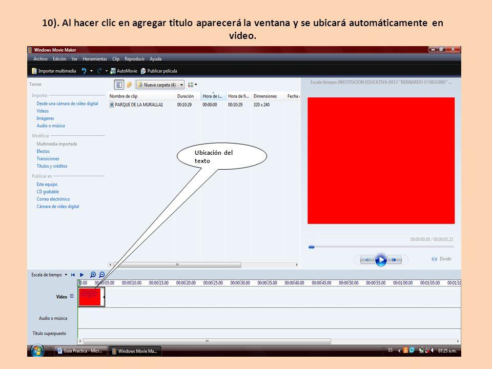 10). Al hacer clic en agregar titulo aparecerá la ventana y se ubicará automáticamente en video.