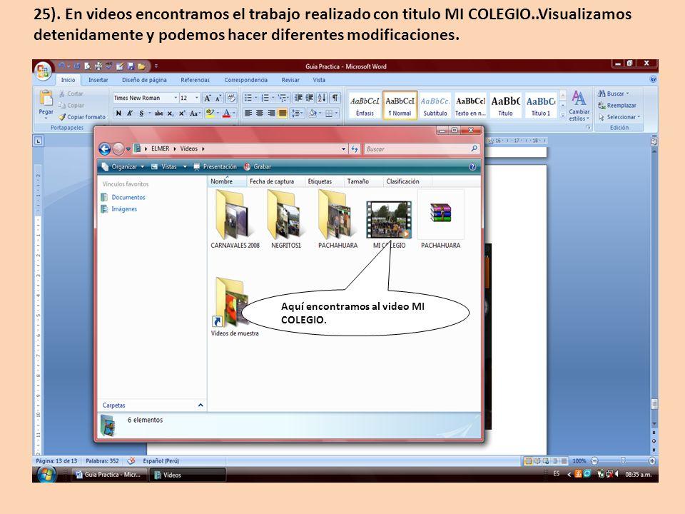 25). En videos encontramos el trabajo realizado con titulo MI COLEGIO