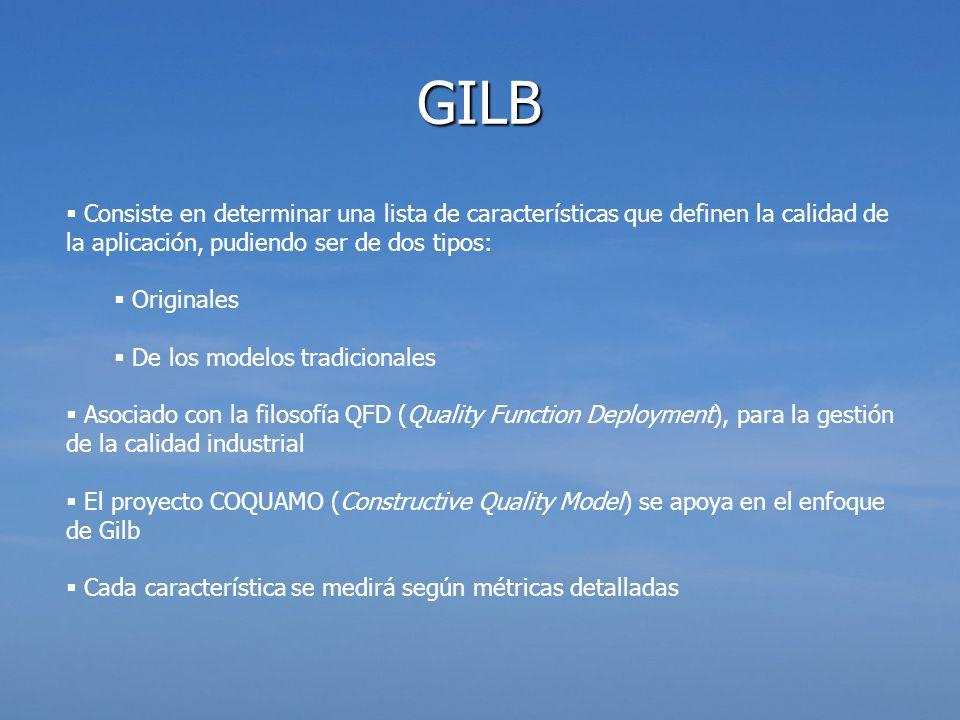 GILB Consiste en determinar una lista de características que definen la calidad de la aplicación, pudiendo ser de dos tipos: