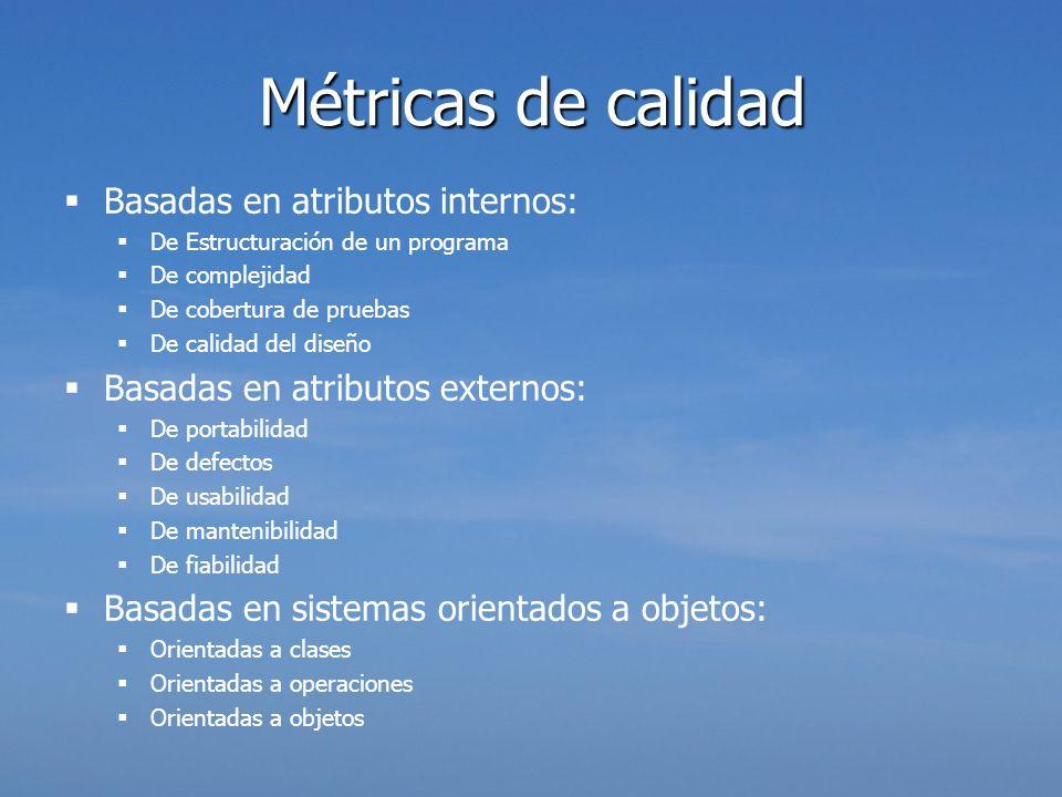 Métricas de calidad Basadas en atributos internos: