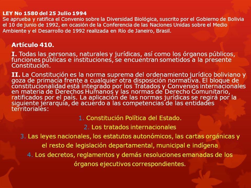 1. Constitución Política del Estado. 2. Los tratados internacionales