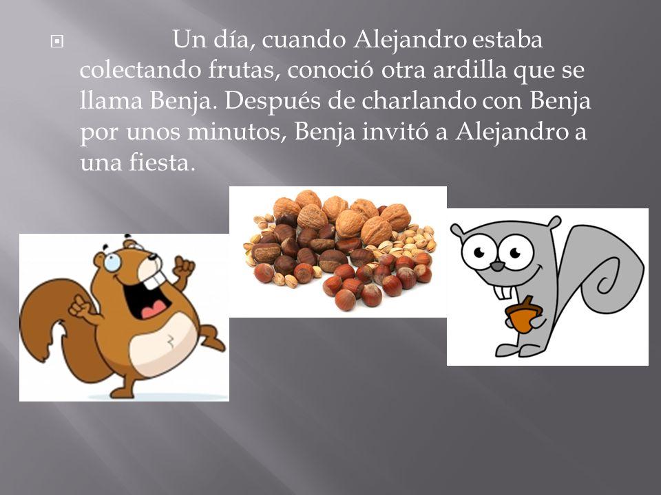 Un día, cuando Alejandro estaba colectando frutas, conoció otra ardilla que se llama Benja.