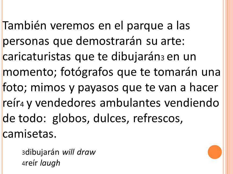 También veremos en el parque a las personas que demostrarán su arte: