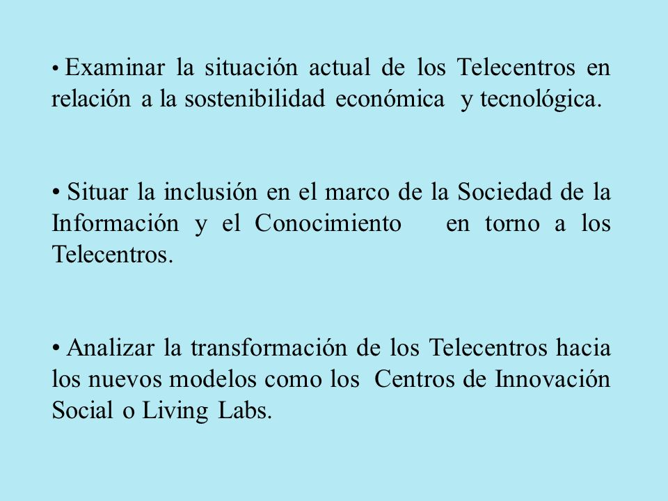 Examinar la situación actual de los Telecentros en relación a la sostenibilidad económica y tecnológica.