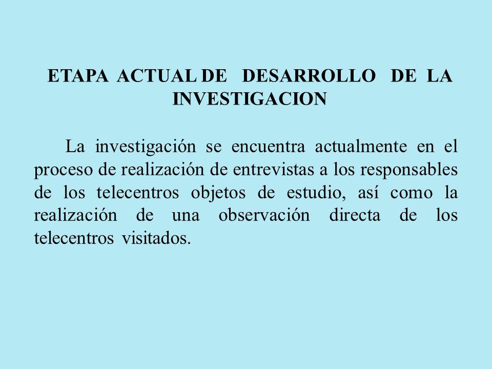 ETAPA ACTUAL DE DESARROLLO DE LA INVESTIGACION