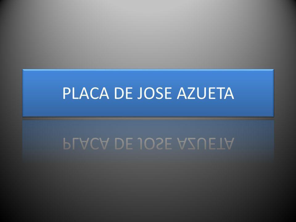 PLACA DE JOSE AZUETA