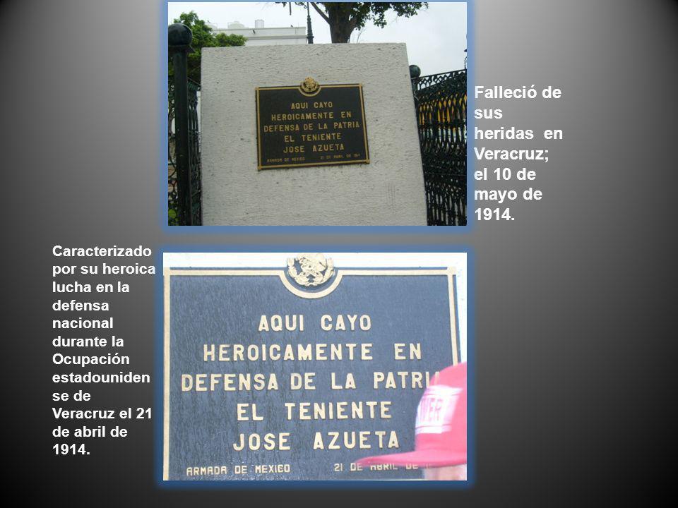 Falleció de sus heridas en Veracruz; el 10 de mayo de 1914.