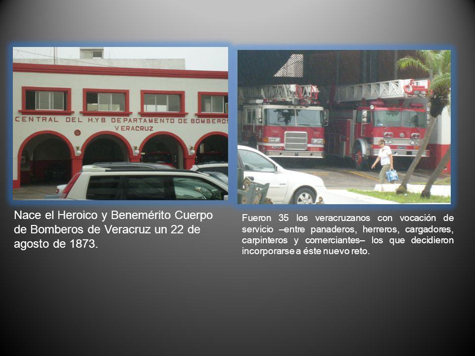 Nace el Heroico y Benemérito Cuerpo de Bomberos de Veracruz un 22 de agosto de 1873.