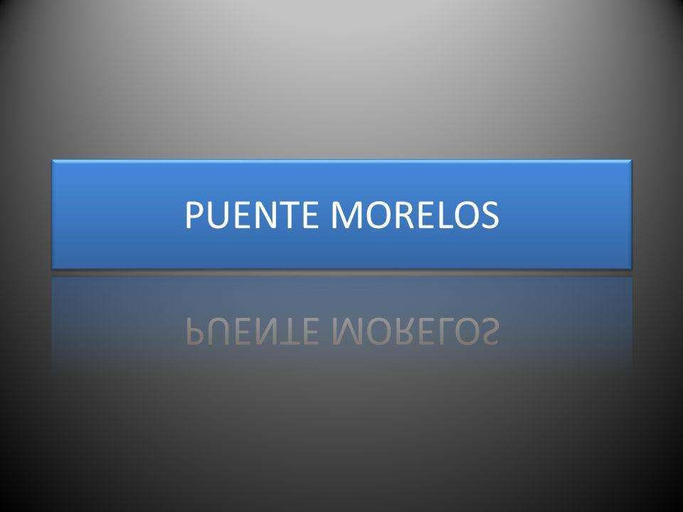 PUENTE MORELOS