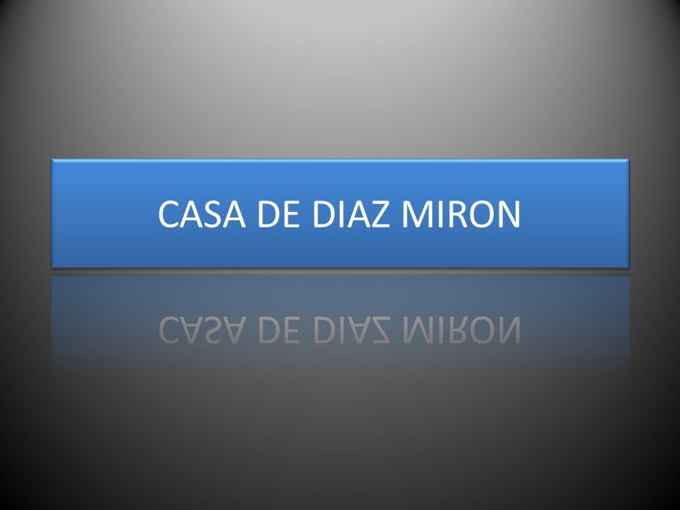 CASA DE DIAZ MIRON